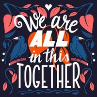 We are all in this together, hand lettering typography modern poster design