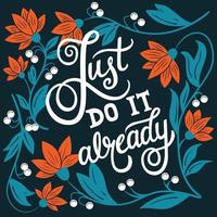 Just do it already, hand lettering design vector