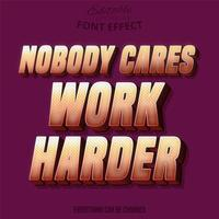 Nobody Cares, Work Harder Text