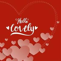 Valentine's Day Hand Lettered Hello Lovely Background