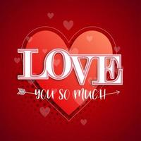 ''Love You So Much'' Typography Heart and Arrow Background