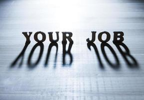 Your job concept and shadow photo