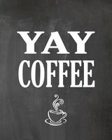 Yay Coffee Motivational Chalkboard Kitchen Quote