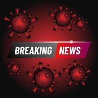 noticias de última hora diseño de coronavirus vector