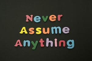 Never Assume Anything photo