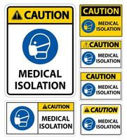 Caution Medical Isolation Sign Set vector