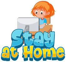 Girl Typing on Desktop Computer ''Stay at Home'' vector