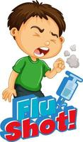 Word ''Flu Shot'' with Coughing Boy vector