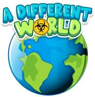 ''A Different World'' with Earth Globe vector