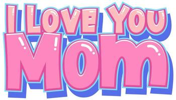 I Love you mom sign vector
