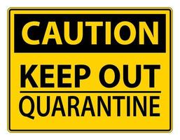 Black and Yellow Keep Out Quarantine Sign vector