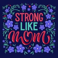 Strong Like Mom typography and flowers vector