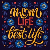 Mom Life is the Best Life typography and flowers