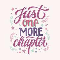 Just one more chapter - lettering quote  vector