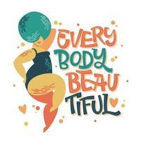 Every body beautiful design vector