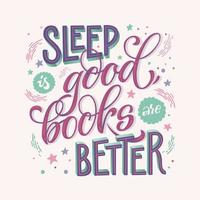 Sleep is good, books are better quote