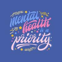 Mental health is a priority hand drawn phrase