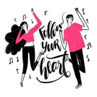 Hand drawn dancing couple and follow your heart text