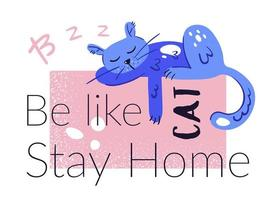 Be like cat stay home quarantine concept vector