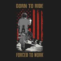 American born to ride forced to work design vector