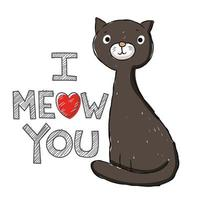 I Meow You Cat vector