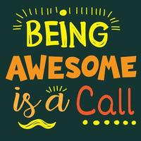 Being Awesome Is A Call Typography
