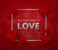 All you need is love flyer with red 3d hearts vector