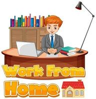 trabajar desde el diseño del hogar con el hombre que trabaja en el escritorio vector