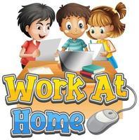 cartel de trabajo desde casa con tres niños haciendo la tarea