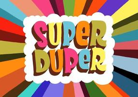Super Duper text on colorful ray pattern
