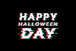 Happy halloween day glitch typography design vector