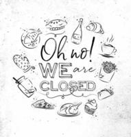 We are closed sign in hand drawn grunge style