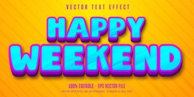 Happy weekend cartoon style editable text effect vector