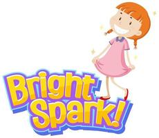 Font design for word bright spark with girl