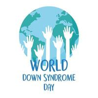 World down syndrome day. Raised hands inside map