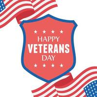 Happy veterans day. Waving flags and shield emblem vector