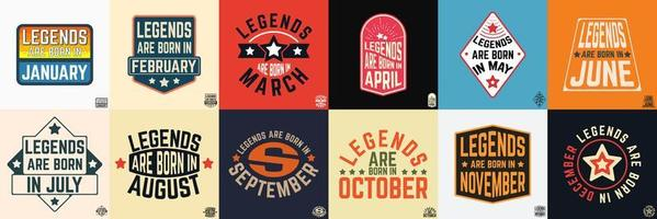 Legends are born in various months vintage typography set vector