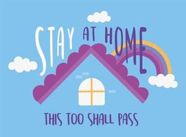 This too shall pass, stay at home