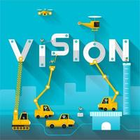 Vision text concept with construction vehicles