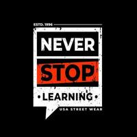 Never stop learning black t-shirt design