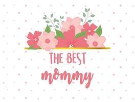 tarjeta de felicitación de flores y letras del día de la madre