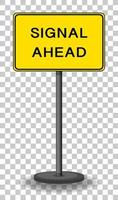 Signal ahead sign isolated on transparent background