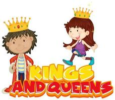 Font design for word kings and queens with kids in costumes