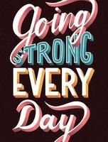 yendo fuerte todos los días, tipografía de letras a mano vector