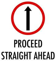 Proceed straight ahead sign on white background vector