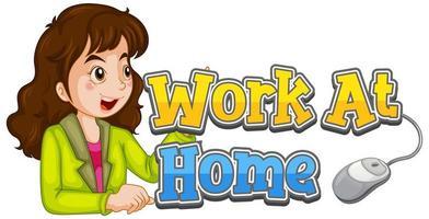 Diseño de fuente para trabajo de palabra en casa con mujer feliz sobre fondo blanco. vector