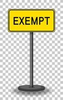 Exempt road sign isolated on transparent background