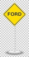 Ford warning traffic sign isolated on transparent background