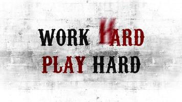 Work Hard Play Hard Graphic Animation
