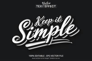 Keep it simple text, minimalistic style editable text effect vector